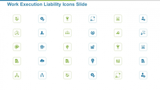 Work Execution Liability Work Execution Liability Icons Slide Ppt Styles Outfit PDF