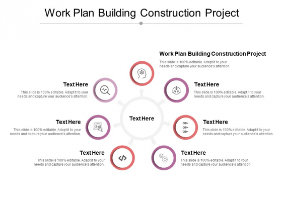 Work Plan Building Construction Project Ppt PowerPoint Presentation Example File Cpb