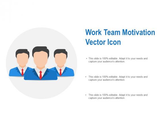 Work Team Motivation Vector Icon Ppt PowerPoint Presentation Summary Inspiration