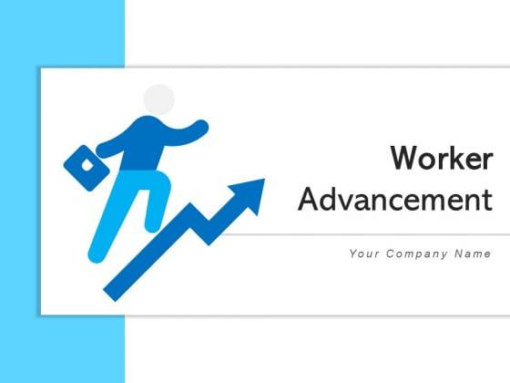 Worker Advancement Employee Growth Ppt PowerPoint Presentation Complete Deck