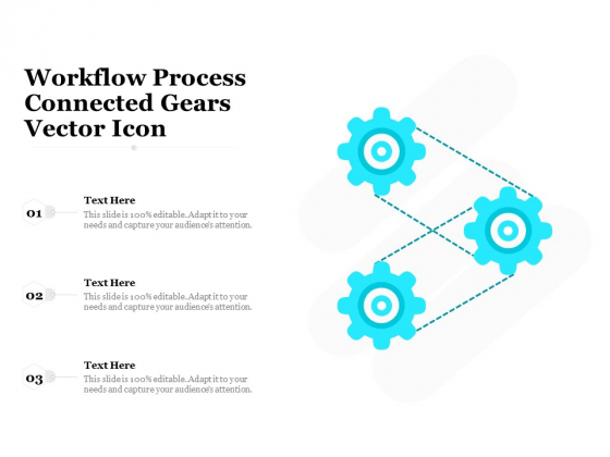 Workflow Process Connected Gears Vector Icon Ppt PowerPoint Presentation Infographics Backgrounds PDF