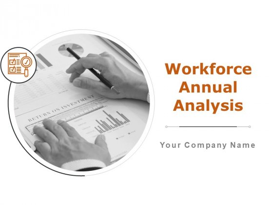 Workforce Annual Analysis Ppt PowerPoint Presentation Complete Deck With Slides