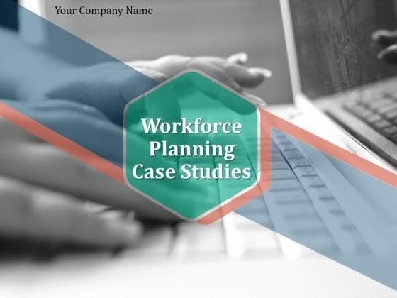 Workforce Planning Case Studies Ppt PowerPoint Presentation Complete Deck With Slides