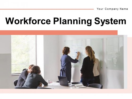 Workforce Planning System Ppt PowerPoint Presentation Complete Deck With Slides