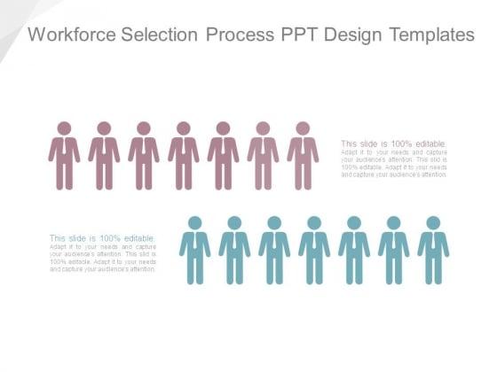 Workforce Selection Process Ppt Design Templates