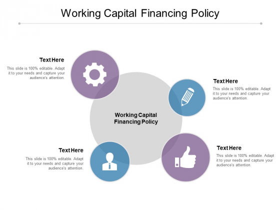 Working Capital Financing Policy Ppt PowerPoint Presentation Professional Graphics Tutorials Cpb