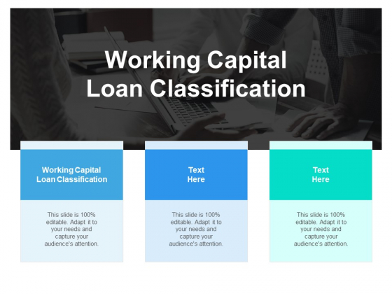 Working Capital Loan Classification Ppt PowerPoint Presentation Show Clipart Images Cpb
