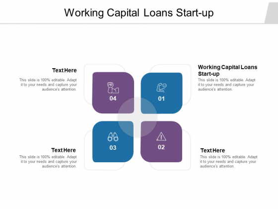Working Capital Loans Start Up Ppt PowerPoint Presentation Infographics Format Cpb