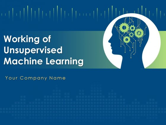 Working Of Unsupervised Machine Learning Ppt PowerPoint Presentation Complete Deck With Slides
