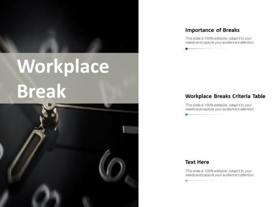 Workplace Break Ppt PowerPoint Presentation Layouts Brochure