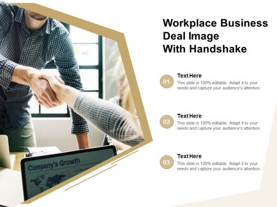 Workplace Business Deal Image With Handshake Ppt PowerPoint Presentation Show Visual Aids PDF