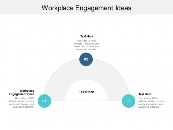 Workplace Engagement Ideas Ppt PowerPoint Presentation Summary Cpb