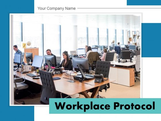 Workplace Protocol Team Management Ppt PowerPoint Presentation Complete Deck