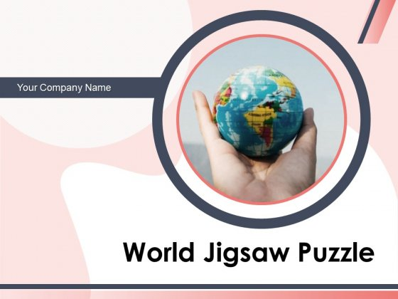 World Jigsaw Puzzle Globe Image Globe Puzzle Ppt PowerPoint Presentation Complete Deck