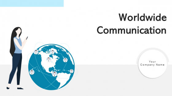 Worldwide Communication Global Marketing Ppt PowerPoint Presentation Complete Deck With Slides