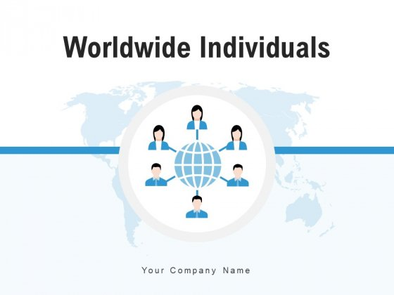 Worldwide Individuals Communicating Internet Ppt PowerPoint Presentation Complete Deck