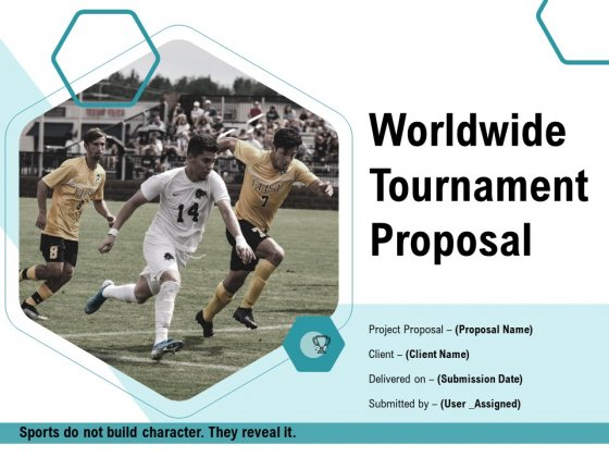 Worldwide Tournament Proposal Ppt PowerPoint Presentation Complete Deck With Slides