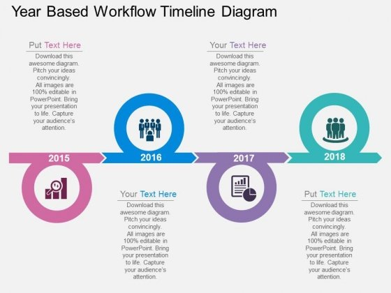 Year Based Workflow Timeline Diagram Powerpoint Template