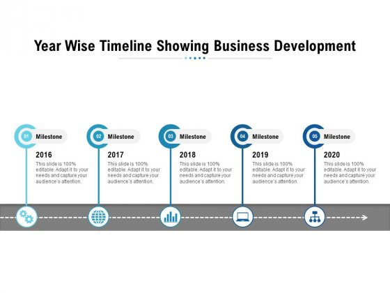 Year Wise Timeline Showing Business Development Ppt PowerPoint Presentation Inspiration Smartart