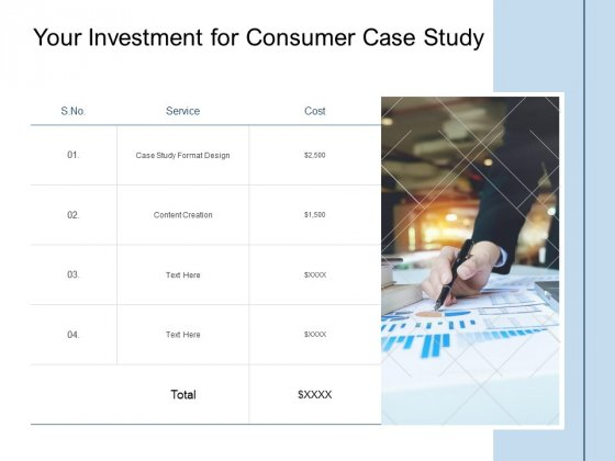 Your Investment For Consumer Case Study Ppt PowerPoint Presentation Styles Layouts