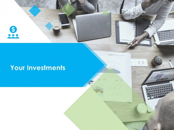Your Investments Ppt PowerPoint Presentation Portfolio Deck