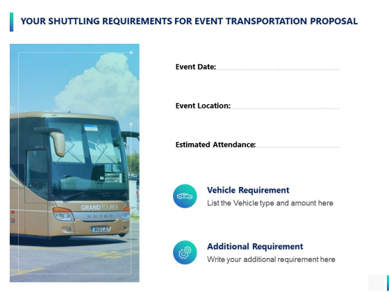 Your Shuttling Requirements For Event Transportation Proposal Ppt PowerPoint Presentation Infographic Template Good