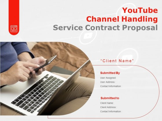 Youtube Channel Handling Service Contract Proposal Ppt PowerPoint Presentation Complete Deck With Slides