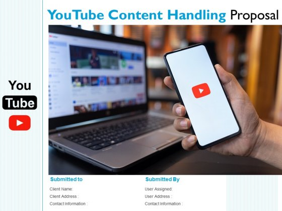 Youtube Content Handling Proposal Ppt PowerPoint Presentation Complete Deck With Slides