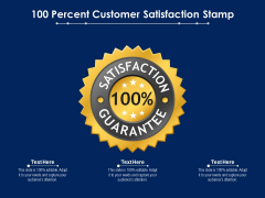 100 Percent Customer Satisfaction Stamp Ppt PowerPoint Presentation Gallery Samples PDF