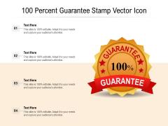 100 Percent Guarantee Stamp Vector Icon Ppt PowerPoint Presentation Slides Design Ideas PDF
