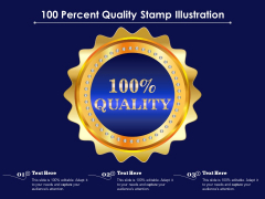 100 Percent Quality Stamp Illustration Ppt PowerPoint Presentation Gallery Format Ideas PDF