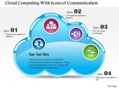 1 Cloud Computing With Icons Of Communication Mobile Device Inside Ppt Slides
