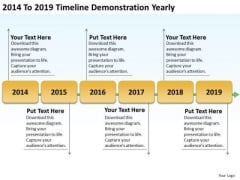 2014 To 2019 Timeline Demonstration Yearly Ppt Business Plan Outline Sample PowerPoint Slides