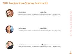 2017 Fashion Show Sponsor Testimonial Ppt PowerPoint Presentation Icon Graphics Example