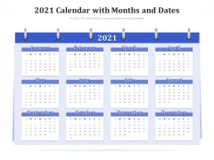 2021 Calendar With Months And Dates Ppt PowerPoint Presentation Inspiration Infographics PDF