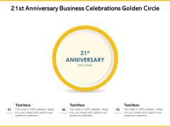 21St Anniversary Business Celebrations Golden Circle Ppt PowerPoint Presentation Slide PDF