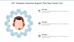 247 Telesales Consumer Support Plan Gear Vector Icon Ppt PowerPoint Presentation Slides Styles PDF