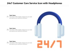 24 7 Customer Care Service Icon With Headphones Ppt PowerPoint Presentation Infographics Structure PDF