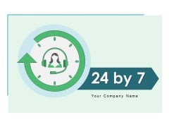 24 By 7 Technical Service Time Ppt PowerPoint Presentation Complete Deck