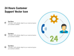 24 Hours Customer Support Vector Icon Ppt PowerPoint Presentation Gallery Example Topics PDF