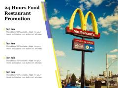 24 Hours Food Restaurant Promotion Ppt PowerPoint Presentation File Good PDF
