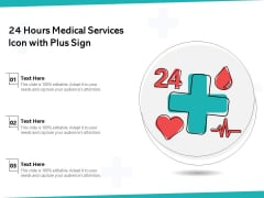 24 Hours Medical Services Icon With Plus Sign Ppt PowerPoint Presentation Gallery Layout PDF