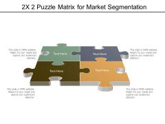 2X2 Puzzle Matrix For Market Segmentation Ppt PowerPoint Presentation Show Files