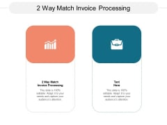 2 Way Match Invoice Processing Ppt PowerPoint Presentation Professional Mockup Cpb