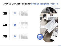 30 60 90 Day Action Plan For Building Designing Proposal Ppt PowerPoint Presentation File Gridlines