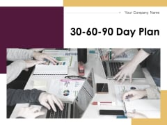 30 60 90 Day Plan Ppt PowerPoint Presentation Complete Deck With Slides