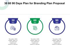 30 60 90 Days Plan For Branding Plan Proposal Ppt Infographic Template Information PDF