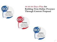 30 60 90 Days Plan For Building Firm Online Presence Through Content Proposal Ppt PowerPoint Presentation Gallery