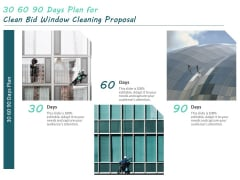 30 60 90 Days Plan For Clean Bid Window Cleaning Proposal Ppt Outline Slide Portrait PDF