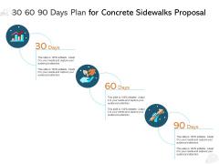 30 60 90 Days Plan For Concrete Sidewalks Proposal Ppt PowerPoint Presentation Infographics Background